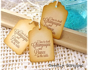 Time To Drink Champagne And Dance On The Table Tags ... Drinking / Labels / Beer / Alcohol / Dancing / Wine / Wedding / Favor Tags / Party