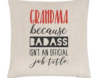 Grandma Because Badass Isn't An Official Job Title Linen Cushion Cover