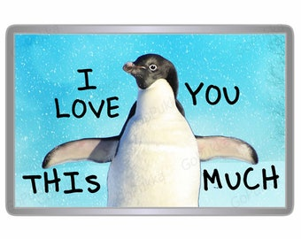 I Love You This Much Cute / Adorable - Fridge Magnet