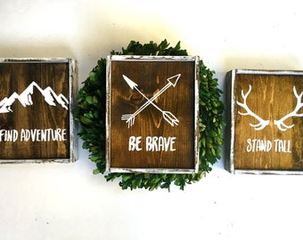 Be Brave, Stand Tall, Find Adventure Handcrafted Wooden Sign Set
