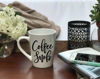 Coffee Snob Mug, Coffee Snob Coffee Mug, Coffee Snob, Coffee Mug, Personalized Mug, Custom Coffee Mug, Mug, Funny Mug
