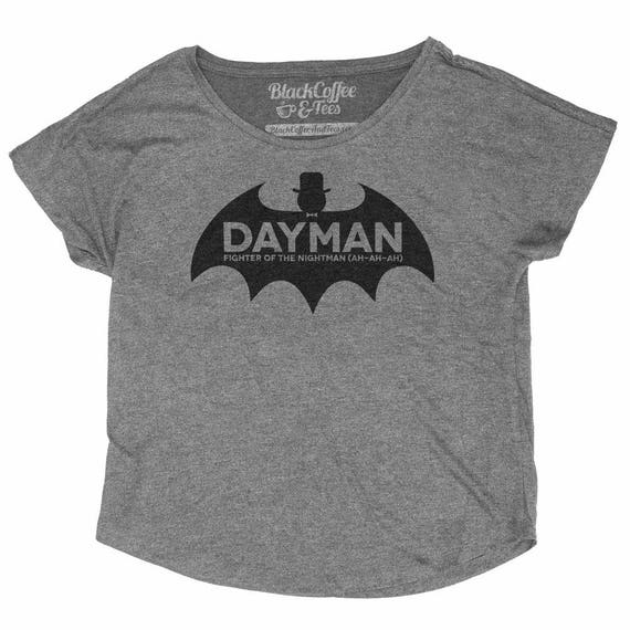 Day Man Shirt - Womens Always Sunny in Philadelphia T-Shirt - Charlie from Always Sunny Day Man - Womens Dolman - Dayman/ Nightman Shirt