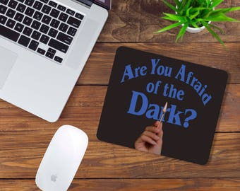 Are You Afriad of the Dark? Mouse Pad