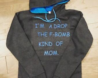 Im a Drop the F-Bomb kind of mom