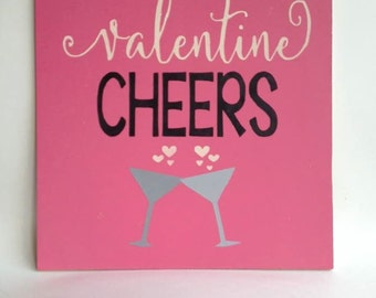 Valentine's Day wood sign, Valentine Cheers, 12x12 wood sign, Valentine's day decor, Valentines Day gift, Valentines Day wall decor