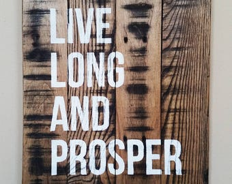 Spock Quote Live Long And Prosper Recycled Wood Sign, Star Trek Decor, Sci-Fi Decor, Rustic Wood Sign, Insperational Sign