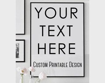 Custom Quote Printable Poster - Custom Typography Print - Printable Custom Design - Personalized Poster