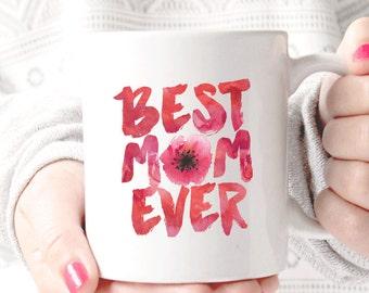 Best Mom Ever  Coffee Mug - Coffee Cup - Large Coffee Mug - Statement Mug - Sassy Mug - Large Mug - Funny Mug - Statement Mugs - Custom Mug
