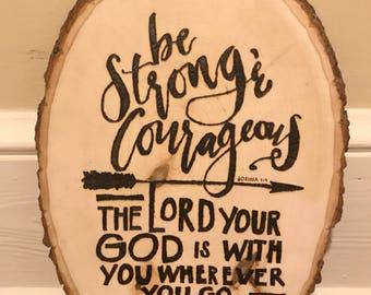 Joshua 1:9 Bible Verse Wood Burned on Round Tree Slab
