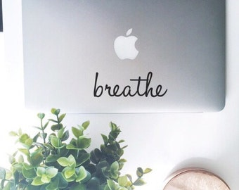 Breathe, Laptop Stickers, Laptop Decal, Macbook Decal, Car Decal, Vinyl Decal