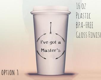 I've got a Master's Mug, Master's Degree Completion Mug, Master's Graduation Gift Idea, Gift for, Graduation