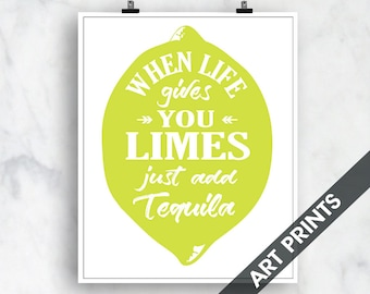 When Life Gives You Limes Just Add Tequila - Art Print (Featured on White) Customizable Kitchen Prints