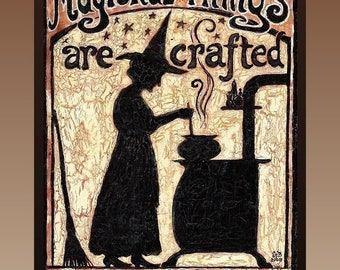 Magickal Things Are Crafted In This Kitchen 8x10 Print Home Decor Pagan Witch Mythology Goddess Art