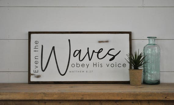 EVEN THE WAVES obey His voice 1X2