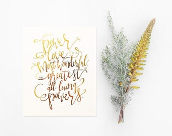 What a Power is Love - Gold Foil - Baha'i Quote - Baha'i Art - Hand Lettering