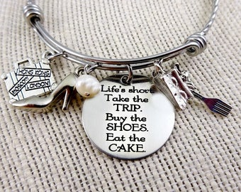 Life is Short. Take the Trip. Buy the Shoes. Eat the Cake -  Bracelet or Necklace - Break the Rules!