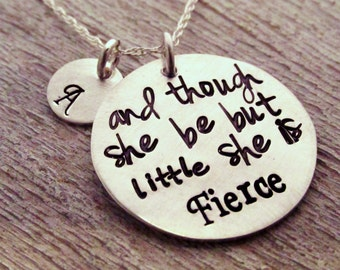 Personalized Jewelry - And though she be but little she is fierce - Hand Stamped Jewelry - Inspirational Necklace - Shakespear Jewelry