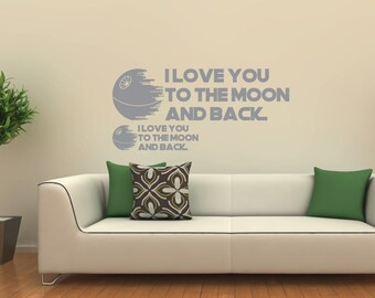 Star Wars I Love you to the Moon and Back Death Star Vinyl Wall decal Jedi