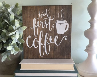 but first coffee sign, but first coffee, wood sign, wooden sign, kitchen decor, coffee sign, rustic sign, wall hanging, kitchen rustic sign