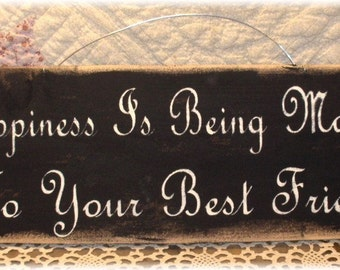 Happiness Is Being Married To Your Best Friend Black Primitive Wood Fence Board Sign Custom