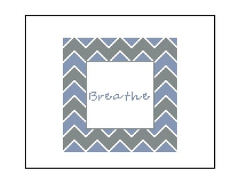 Breathe Text Cross Stitch Pattern - Blue and Gray Chevron, Cross Stitch Designs PDF