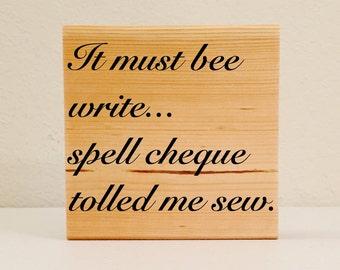 "English Teacher Gift, ""...Spell Check..."" Literary Gifts, English Teacher Humor, Classroom Decoration, Funny Teacher Signs, Teacher Gifts"