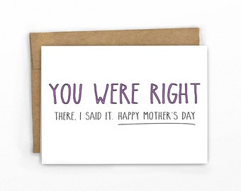 Funny Mother's Day Card ~ You Were Right by Cypress Card Co.