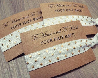 Bachelorette Party Favors | To Have and To Hold Your Hair Back | White and Gold Polka Dot Hair Tie Favors