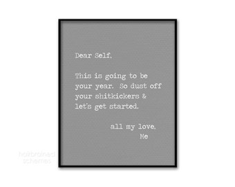 Funny Note to Self Motivational 2018 New Year Typography Poster Art Print - Black Gray  and White Typewriter Inspirational Dear Self Love