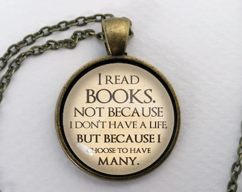 I Read Books Necklace, Glass Dome Pendant, Bookish Gift, Round Text Art Cabochon Charm Jewelry, Book Lover, Nerd, Fandom, Geek