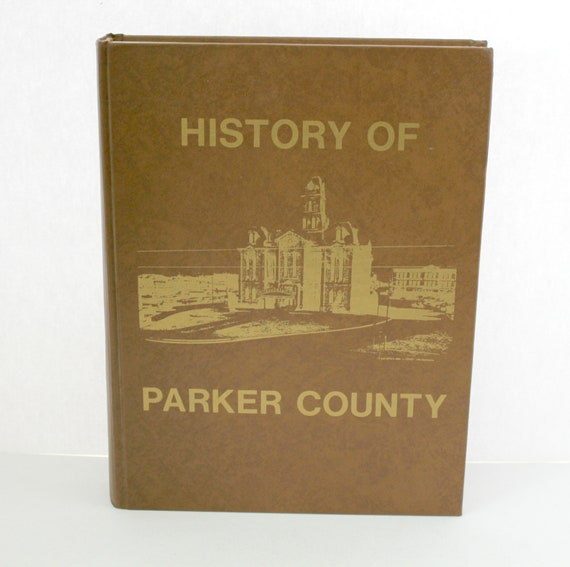 Vintage History of Parker County Texas 1980 HB Book | Historical Photos | Family Pictures, Stories