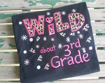 Wild about Third Grade  School Shirt Teacher Student Shirt