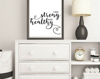 I am Strong and Healthy print ,  Motivational Print , Typography Print  , Affirmation Print , Digital Art , instant download, instant gift