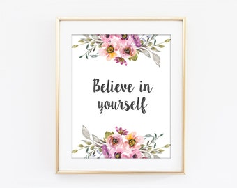 Believe In Yourself Print, Inspirational Typography, Colorful Flower, Motivational Print, Modern Home Decor, Kitchen Art Self Belief Art Q56