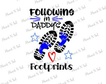 Dad, Fathers Day, Daddy, Follow in Dads footprints, SVG, EPS, DXF, Digital file, Instant Download, Silhouette, Cricut