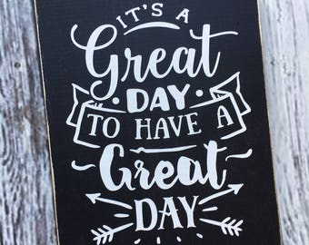 Ready to Ship | It's a great day to have a great day |  great day | wood sign | rustic sign | inspirational sign | sign | Style# HM215