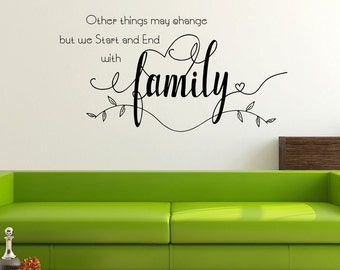 Other things may change but we start and end with Family wall art sticker , living room, bedroom, hallway, decorating, decorative design