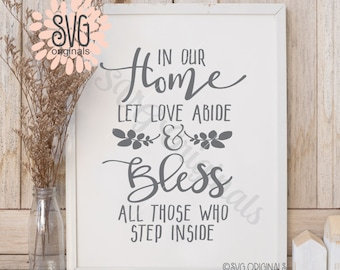 In Our Home Let Love Abide SVG File. Cricut Explore & more. Bless All Those Who Come Inside Quote Blessing Welcome SVG