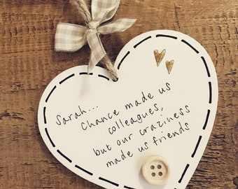 Personalised work colleague plaque sign leaving retirement hanging wooden heart handmade chance made us friends