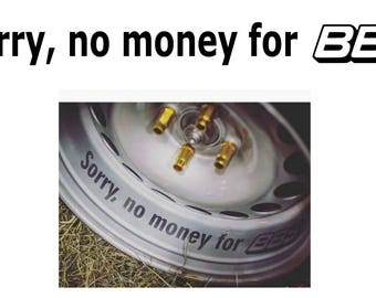 """set of 4 Stickers """"Sorry, no money for BBS"""""""