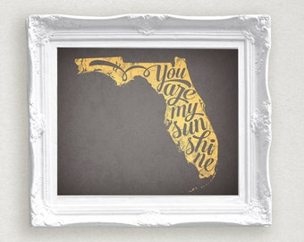Florida You Are My Sunshine State Print 8 x 10