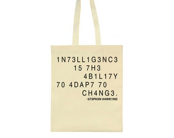 Intelligence Is The Ability To Adapt To Change Stephen Hawking Tribute Tote Bag