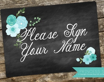 Please Sign Your name Wedding Sign Printable, Teal Floral 5x7 JPG and PDF
