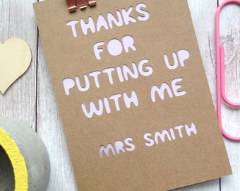 Personalised Teacher Card, Quote Card, Thanks For Putting Up With Me, Personalized, Appreciation, Fun Card, Thank You, Card for Teacher.