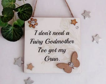I don't need a Fairy Godmother I've got my Gran Butterfly wooden gift plaque