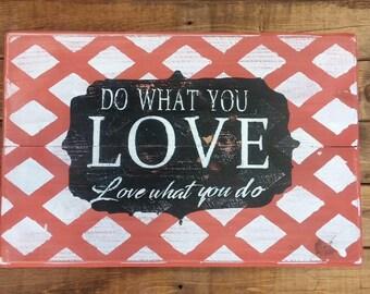 Do What You Love  --  Custom Wood Sign
