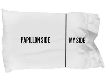Papillon Pillow Case - Funny Papillon Pillowcase - Papillon Side and My Side - Papillon Gifts