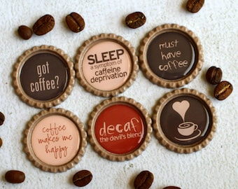 Coffee Kitchen Decor- Strong Bottlecap Magnets- Funny Coffee Lover Magnets- Refrigerator or Office Magnets- Set of 6