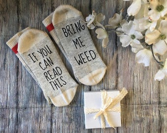 Bring Me Weed Socks - Birthday gift, Birthday, 420 ,If You Can Read this, Father's Day , socks,