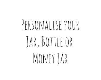 Add wording, a name, date to your Jar
